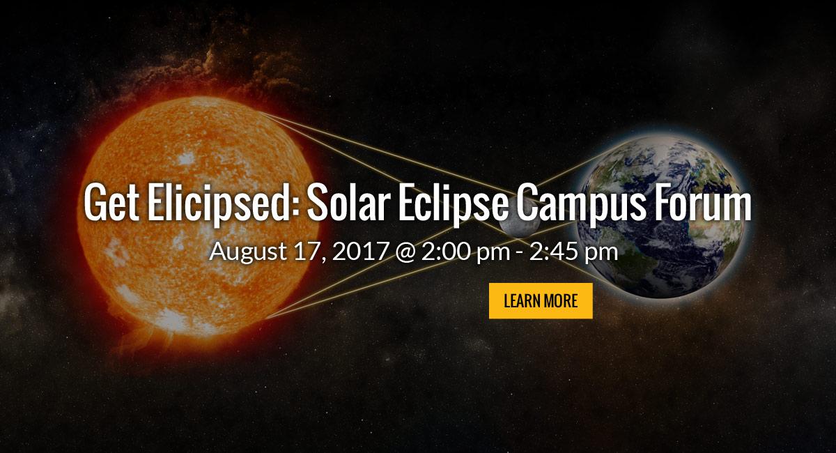 Get Eclipsed: Solar Eclipse Campus Fourm August 17